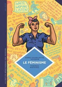 La Petite bédéthèque des savoirs T11 : Le féminisme. En 7 slogans et citations. (0), bd chez Le Lombard de Husson, Thomas
