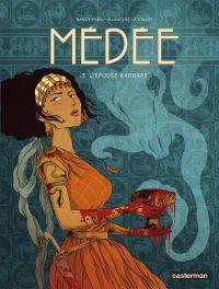 Médée (Peña) T3 : L'épouse Barbare (0), bd chez Casterman de le Callet, Peña, Badaroux-Denizon, Dumas
