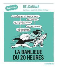 La Banlieue du 20h : , bd chez Casterman de Berthaut, Helkavara