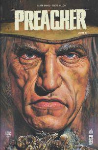 Preacher T4, comics chez Urban Comics de Ennis, Case, Snejbjerg, Ezquerra, Dillon, Goleash, Eyring, Hollingsworth, Rambo, Fabry
