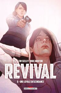 Revival T6 : Une loyale descendance (0), comics chez Delcourt de Seeley, Norton, Englert, Frison