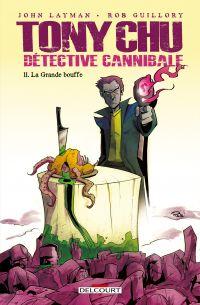 Tony Chu, détective cannibale T11 : La grande bouffe, comics chez Delcourt de Layman, Guillory
