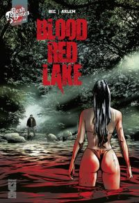 Blood Red Lake, comics chez Glénat de Bec, Arlem