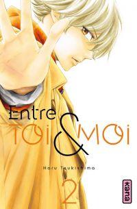 Entre toi & moi T2, manga chez Kana de Tsukishima
