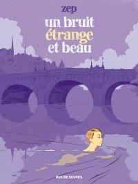 Un bruit étrange et beau, bd chez Rue de Sèvres de Zep