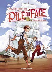 Pile ou face T1 : Cavale au bout du monde (0), comics chez Rue de Sèvres de Larson, Mock