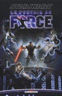 Star Wars - Le Pouvoir de la Force T1, comics chez Delcourt de Blackman, Ching, Dazo, Nichols, Atiyeh