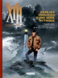 XIII le guide complet : Dans les coulisses d'une série mythique, bd chez L'express de