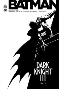 Batman Dark Knight III T2 : , comics chez Urban Comics de Miller, Azzarello, Kubert, Janson, Romita Jr, Anderson, Sinclair