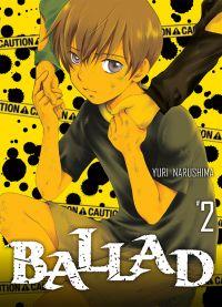 Ballad  T2 : , manga chez Komikku éditions de Narushima