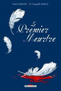 Le Premier Meurtre : , comics chez Delcourt de Gaiman, Russell, Kindzierski