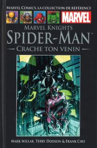Marvel Comics, la collection de référence T39 : Marvel Knights Spider-Man - Crache ton venin (0), comics chez Hachette de Millar, Cho, Dodson, Martin, Hannin