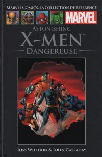 Marvel Comics, la collection de référence T45 : Astonishing X-Men - Dangereuse (0), comics chez Hachette de Whedon, Cassaday, Martin