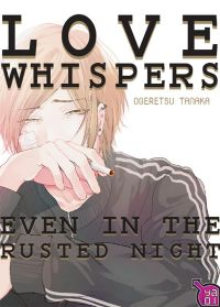 Love whispers, even in the rusted night : , manga chez Taïfu comics de Ogeretsu