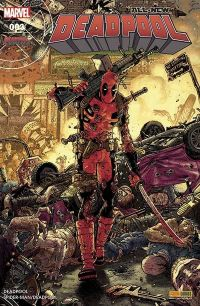 All-New Deadpool T3 : La fin d'une terreur, comics chez Panini Comics de Seeley, Acker, Duggan, Kelly, Bunn, Blacker, McGuinness, Beyruth, Crook, Norton, Koblish, Filardi, Gandini, Keith, Moore