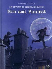 Les Enquêtes du commissaire Raffini T12 : Mon ami Pierrot (0), bd chez Tartamudo de Rodolphe, Maucler