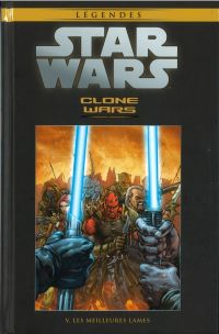 Star Wars Légendes T30 : Clone Wars - Les meilleures lames (0), comics chez Hachette de Barlow, Blackman, Ostrander, Giorello, Hoon, Badeaux, Anderson, Ching