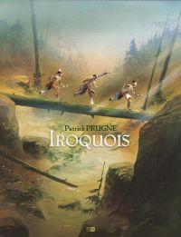 Iroquois, bd chez Daniel Maghen de Prugne