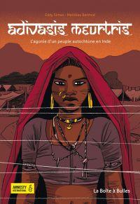 Adivasis meurtris : L'agonie d'un peuple autochtone en Inde (0), bd chez La boîte à bulles de Simon, Berthod