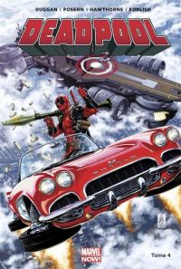 Deadpool (vol.5) T4 : Deadpool contre le S.H.I.E.L.D., comics chez Panini Comics de Duggan, Posehn, Koblish, Hawthorne, Staples, Bellaire, Brooks