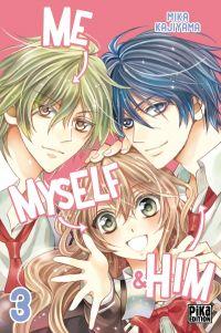 Me, myself & him  T3 : , manga chez Pika de Kajiyama