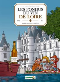Les Fondus du vin T7 : Vins de Loire, bd chez Bamboo de Cazenove, Richez, Saive, Lunven