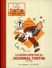 La Grande aventure du journal Tintin, bd chez Le Lombard de Collectif