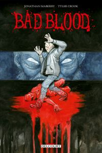 Bad Blood : , comics chez Delcourt de Maberry, Crook
