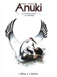 Anuki T6 : La grande course du printemps, bd chez Editions de la Gouttière de Maupomé, Sénégas