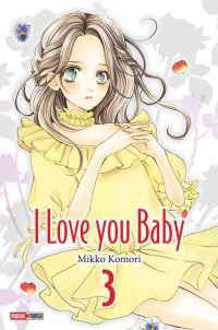 I love you baby T3 : , manga chez Panini Comics de Komori