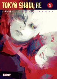 Tokyo ghoul:re T5 : , manga chez Glénat de Ishida