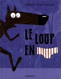 Le Loup en slip : , bd chez Dargaud de Lupano, Itoïz