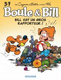 Boule et Bill T37 : Bill est un gros rapporteur, bd chez Dargaud de Cazenove, Bastide, Perdriset