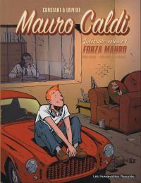Mauro Caldi T1 : Intégrale volume 1 (1), bd chez Les Humanoïdes Associés de Lapière, Constant