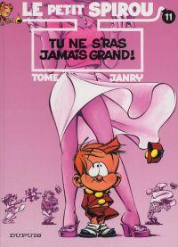 Le petit Spirou T11 : Tu ne s'ras jamais grand ! (0), bd chez Dupuis de Tome, Janry, de Becker