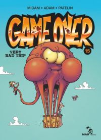 Game Over T15 : Very Bad Trip, bd chez Mad Fabrik de Patelin, Midam, Adam, Angèle