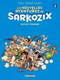 Nouvelles aventures de Sarkozix T2 : Instincts primaires (0), bd chez Delcourt de Pothier, Rudowski, Sauvêtre