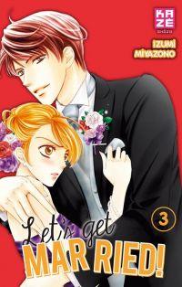 Let's get married !  T3 : , manga chez Kazé manga de Miyazono