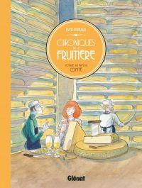 Chroniques de la fruitière, bd chez Glénat de Bernard, Bernière
