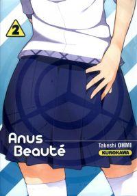 Anus Beauté T2 : , manga chez Kurokawa de Ohmi