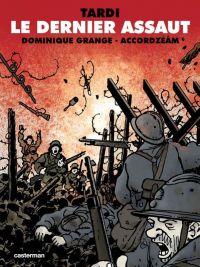 Le Dernier assaut, bd chez Casterman de Grange, Tardi