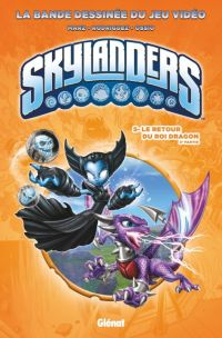 Skylanders T5 : Le retour du Roi Dragon (2ème partie) (0), comics chez Glénat de Rodriguez, Marz, Cossio, Cruz
