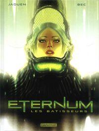 Eternum T2 : Les bâtisseurs, bd chez Casterman de Bec, Jaouen