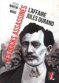 Les Docks assassinés : L'affaire Jules Durand (0), bd chez Editions de l'Atelier de Martin, Mako