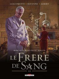 Marcas, maître franc-maçon T5 : Le frère de sang 3/3 (0), bd chez Delcourt de Ravenne, Giacometti, Albert, Moreau