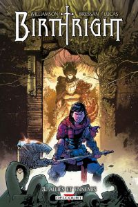 Birthright T3 : Alliés et ennemis, comics chez Delcourt de Williamson, Bressan, Lucas