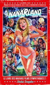 Nanarland T2 : Le livre des plus mauvais films sympathiques : Electric Boogaloo, bd chez Ankama de Collectif, Cau