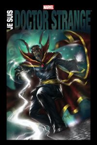 Je suis Doctor Strange, comics chez Panini Comics de Russell, Thomas, Ditko, Englehart, Wolfman, Barbiere, Lee, Stern, Windsor-Smith, Davis, Wyman, Colan, Rudy, Smith, Collectif