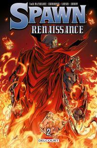 Spawn Renaissance T2, comics chez Delcourt de Larsen, McFarlane, Kudranski, Meyers, FCO Plascencia, Martin