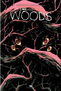 The Woods T2 : , comics chez Ankama de Tynion IV, Dialynas, Gonzalez, Stokely